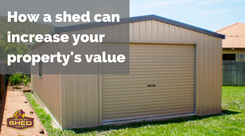 How a shed can increase your property's value